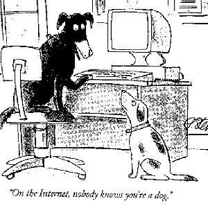 On the internet, nobody knows youre a dog